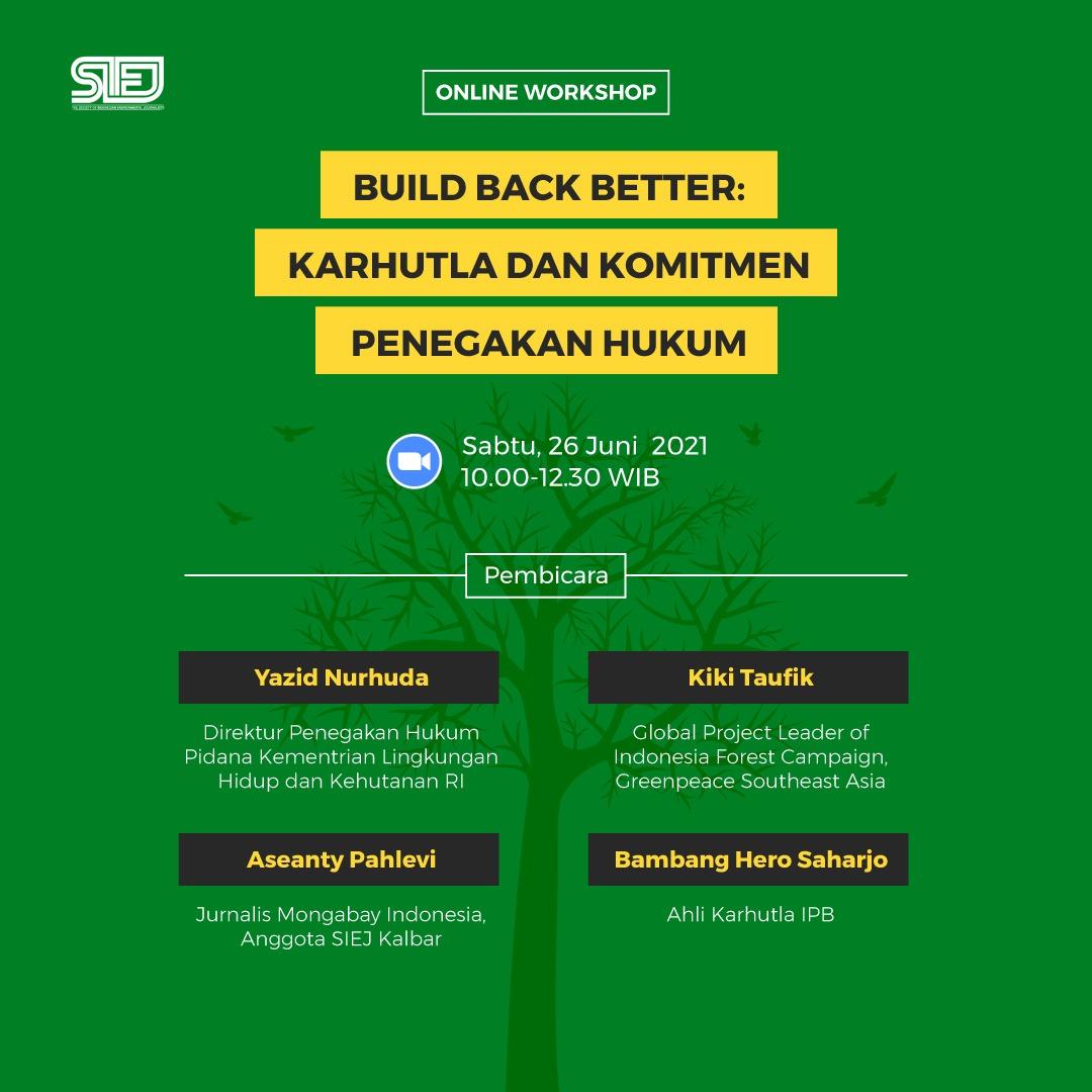 """Workshop """"Build Back Better"""" : Karhutla dan Komitmen Penegakan Hukum"""""""