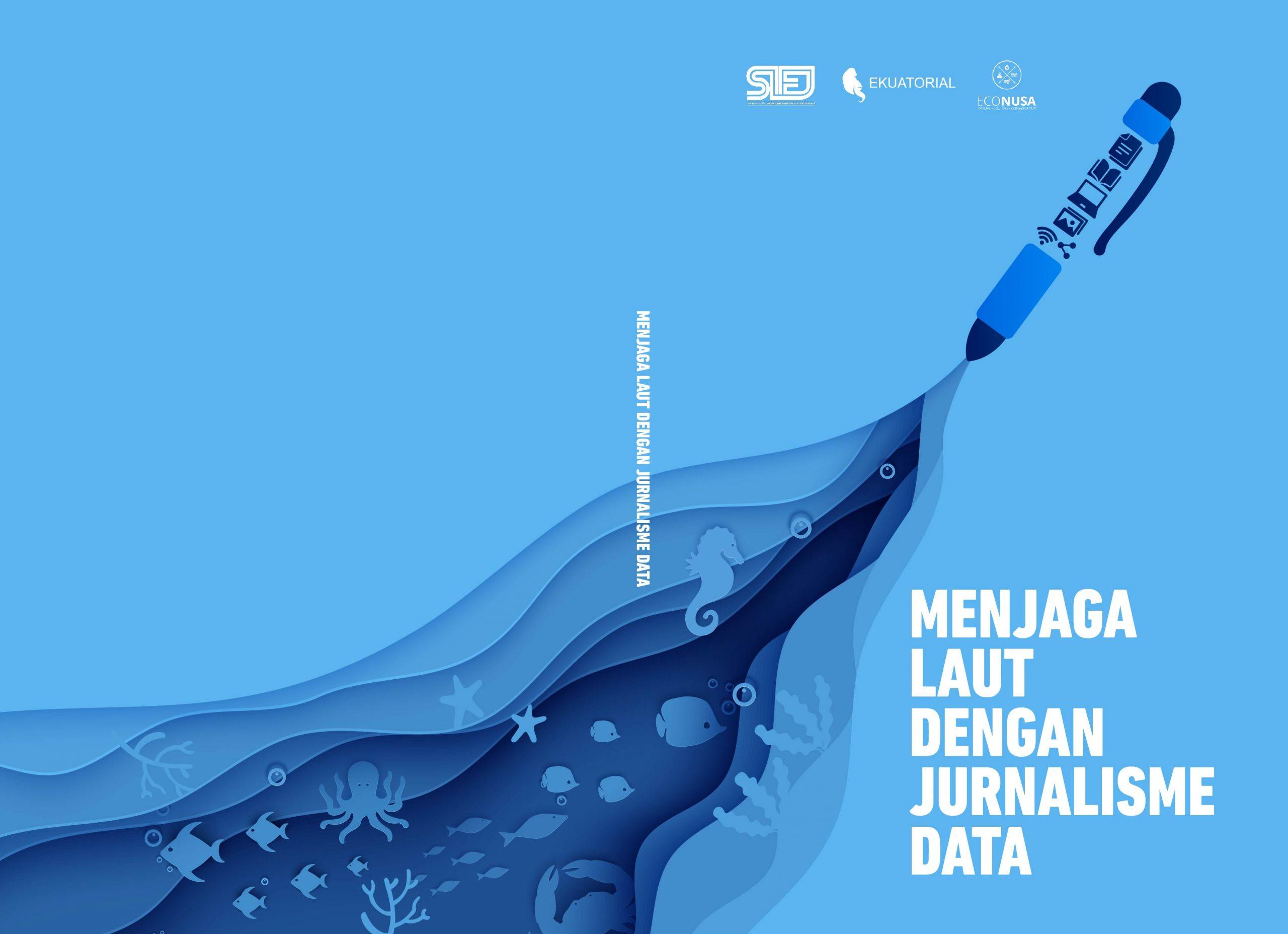E-Book : Menjaga Laut dengan Jurnalisme Data