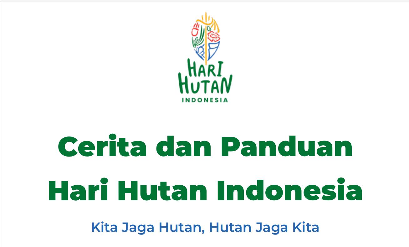 Cerita dan Panduan Hari Hutan Indonesia